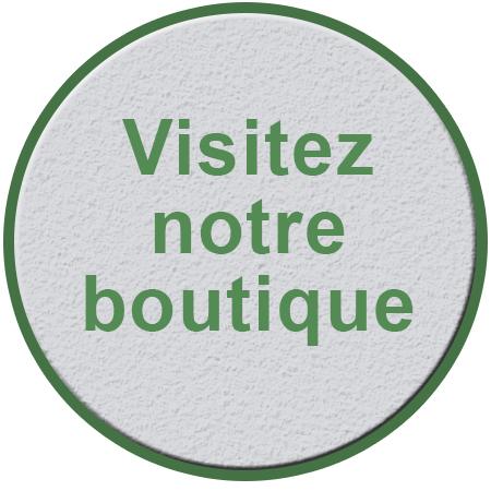visitez notre boutique